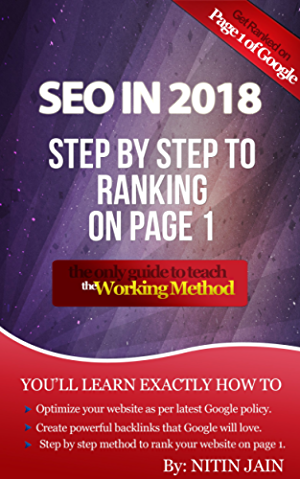 SEO in 2018 : Step by Step to ranking on Page 1