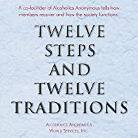 """Twelve Steps and Twelve Traditions: The """"Twelve and Twelve"""" - Essential Alcoholics Anonymous Reading"""