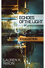 Echoes of the Light: A Collection Kindle Edition