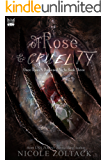 Of Rose and Cruelty (Once Upon a Darkened Night Book 3)
