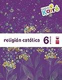 Religión católica. 6 Primaria. Nuevo Kairé - 9788467580884
