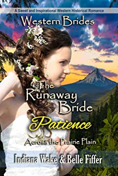 The Runaway Bride - Patience: Western Brides (Across the Prairie Plain Book 3)