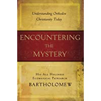 Encountering the Mystery: Understanding Orthodox Christianity Today