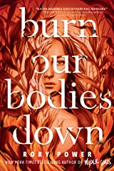Burn Our Bodies Down Kindle Edition