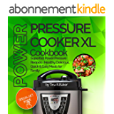Power Pressure Cooker XL Cookbook: Superfast Power Pressure Recipes - Healthy, Delicious, Quick and Easy Meals for Family (English Edition)