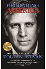 Upgrading America: The Political Writings of Zoltan Istvan (English Edition) eBook Kindle
