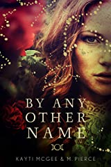 By Any Other Name Kindle Edition