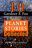 10 Gardner F. Fox Planet Stories collected