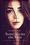 Tutta la vita che vuoi (Italian Edition)