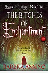 The Bitches of Enchantment: A Humorous Dark Princess Fairy Tale (The Everafter Trilogy Book 2) Kindle Edition