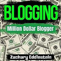 Blogging: Million Dollar Blogger