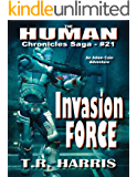 Invasion Force (The Human Chronicles Saga Book 21)