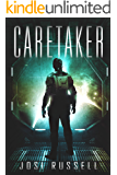 Caretaker (Caretaker Chronicles Book 1)