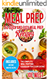 Meal Prep: 50 Quick and Easy Meal Prep Recipes - The Complete Meal Prepping Cookbook for Clean Eating (Meal Prepping Cookbook, Clean Eating 1)