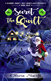 The Secret of the Quilt (A Blooms, Bones and Stones Cozy Mystery - Book Four)