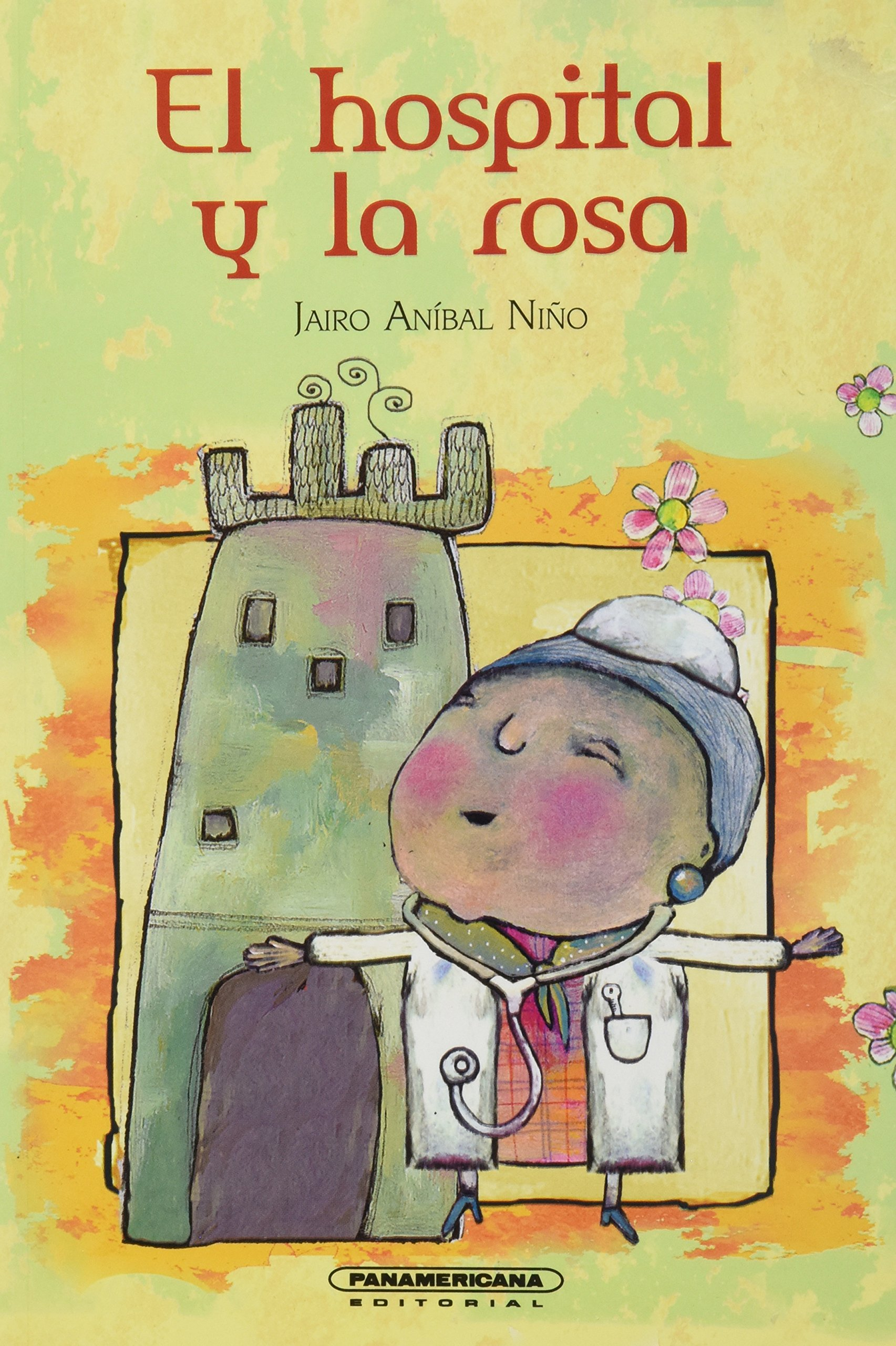 El hospital y la rosa (Literatura Juvenil / Junior Literature) (Spanish Edition): Jairo Anibal Niño, Maria Fernanda Mantilla: 9789583017247: Amazon.com: ...