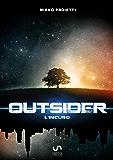 OUTSIDER: Parte Uno: L'incubo