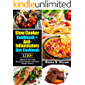 Slow Cooker Cookbook + Anti-Inflammatory Cookbook: 1150+ Healthy, Fast and Delicious Recipes for Busy Smart People