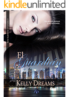 El Guardián (Guardianes 3) (Guardianes Universales) (Spanish Edition)