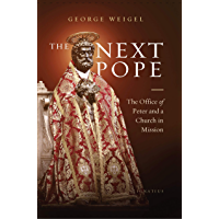 The Next Pope: The Office of Peter and a Church in Mission (English Edition)