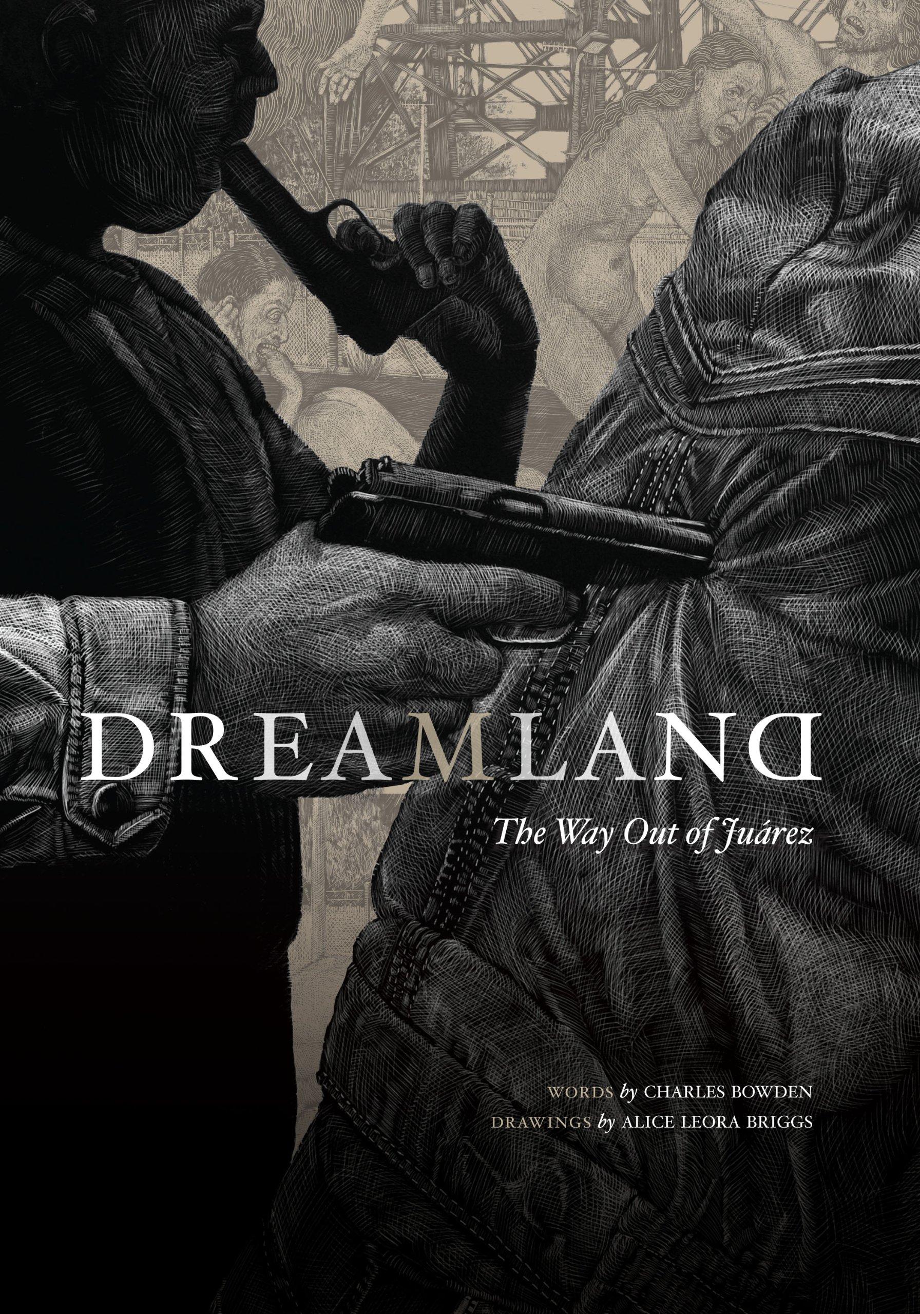 Dreamland: The Way Out of Juarez PDF