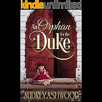 An Orphan for the Duke: A Historical Regency Romance (The Wharton Series)