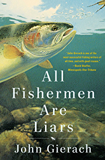 Amazon standing in a river waving a stick john gierachs fly all fishermen are liars john gierachs fly fishing library fandeluxe Epub
