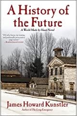 A History of the Future (The World Made by Hand Novels Book 3) Kindle Edition
