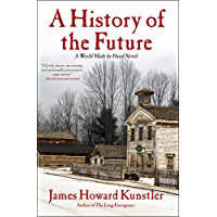 A History of the Future (The World Made By Hand Novels)