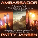 Ambassador: Seeing Red, The Sahara Conspiracy and Raising Hell: Ambassador series, Books 1, 1A and 2