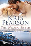 The Wrong Sister: Forbidden brother-in-law second chance romance (Wicked in Wellington Book 5)