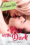 A Kiss in the Dark: A Romance Shots novella