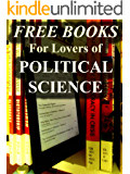 Free Books For Lovers of Political Science: Over 100 Free Downloadable Books on Political Science (Free Books for a Quick Download Book 8)
