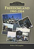 Freedomland:: 1960-1964 (Images of Modern America)