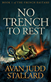 No Trench To Rest (The French Bastard Book 1) (English Edition)