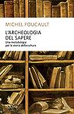 L'archeologia del sapere: Una metodologia per la storia della cultura