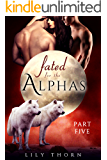Fated for the Alphas: Part Five (BBW Werewolf Menage Paranormal Romance)