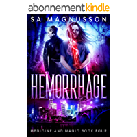 Hemorrhage (Medicine and Magic Book 4) (English Edition)