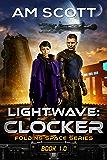 Lightwave: Clocker (Folding Space Series Book 1)