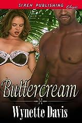 Buttercream (Siren Publishing Classic) Kindle Edition
