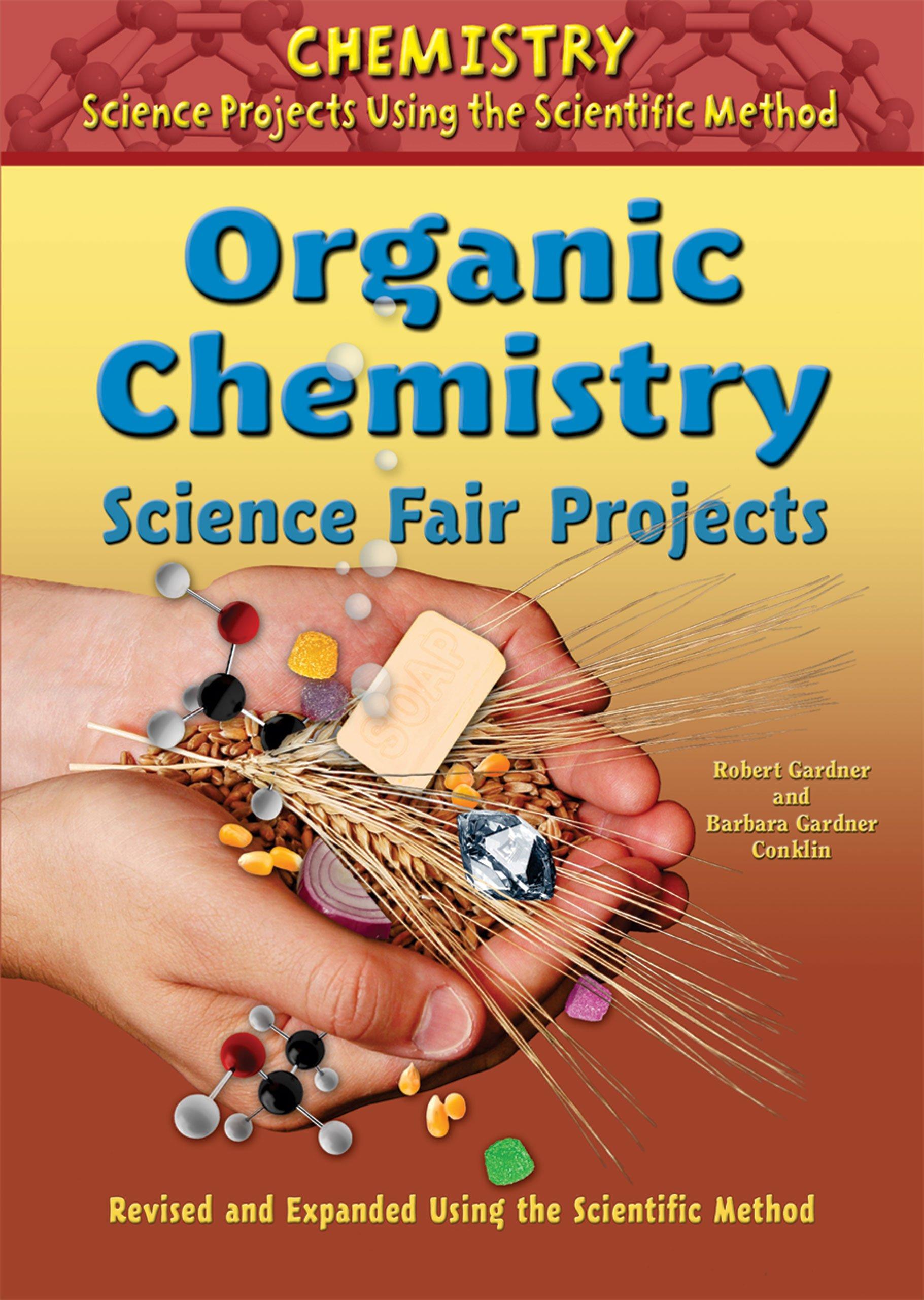 Download Organic Chemistry Science Fair Projects (Chemistry Science Projects Using the Scientific Method) pdf epub