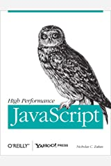 High Performance JavaScript: Build Faster Web Application Interfaces Kindle Edition