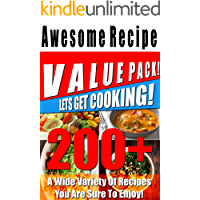 200+ Awesome Recipe Value Pack! - A Wide Variety Of Recipes You Are Sure To Enjoy!