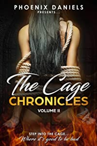 The Cage Chronicles: Volume II