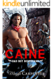 CAINE: Bad Boy Bodyguard (Alpha Male Master Series Book 6)