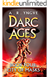 DARC AGES Book Four: City of Masks: Illustrated Edition