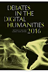 Debates in the Digital Humanities 2016 Kindle Edition