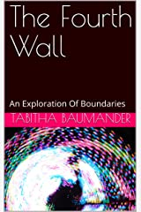 The Fourth Wall: An Exploration Of Boundaries Kindle Edition