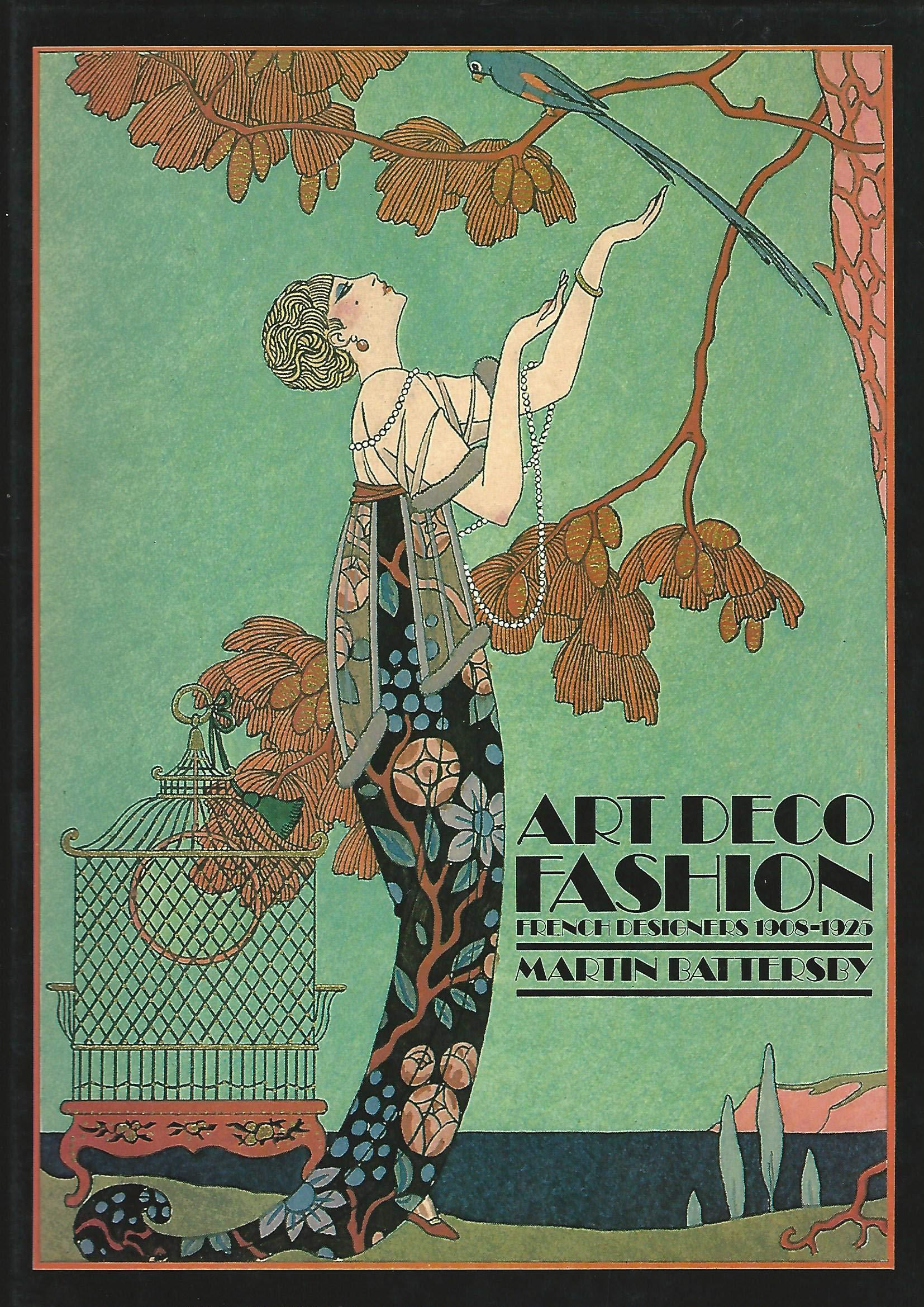 Art Deco Fashion French Designers 1908 1925 Hardcover Martin Battersby Amazon Com Books