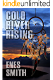 Cold River Rising: A Native American Mystery (Cold River Series Book 1 of 5)